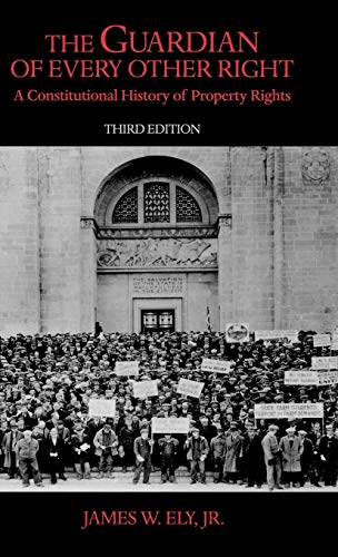 9780195323320: The Guardian of Every Other Right: A Constitutional History of Property Rights (Bicentennial Essays on the Bill of Rights)