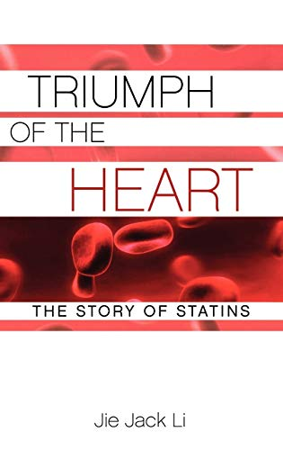 Triumph of the Heart: The Story of Statins: Li, Jie Jack