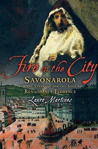 9780195324105: Fire In The City: Savonarola In Renaissance Florence