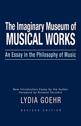 9780195324785: The Imaginary Museum of Musical Works: An Essay in the Philosophy of Music