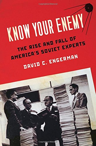 9780195324860: Know Your Enemy: The Rise and Fall of America's Soviet Experts