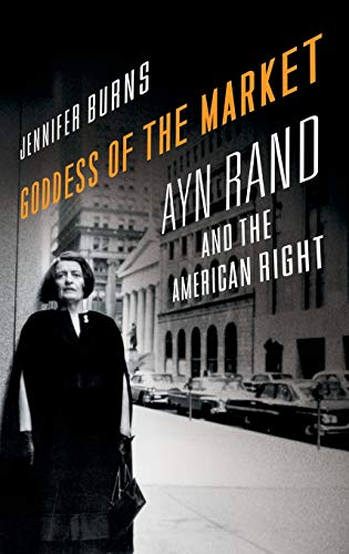9780195324877: Goddess of the Market: Ayn Rand and the American Right