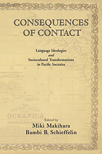 Consequences of Contact: Language Ideologies and Sociocultural: Oxford University Press,