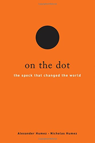 9780195324990: On the Dot: The Speck That Changed the World