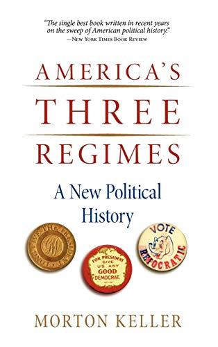9780195325027: America's Three Regimes: A New Political History