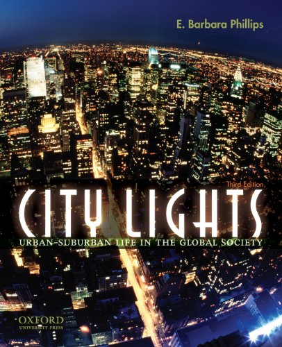 City Lights: Urban-Suburban Life in the Global: Barbara Phillips, E.