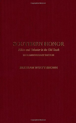 9780195325164: Southern Honor: Ethics and Behavior in the Old South