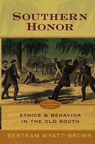 9780195325171: Southern Honor: Ethics and Behavior in the Old South