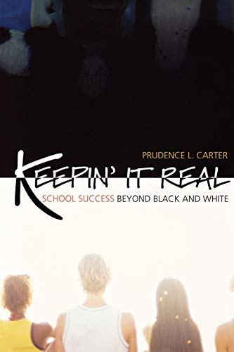 9780195325232: Keepin' It Real: School Success Beyond Black and White