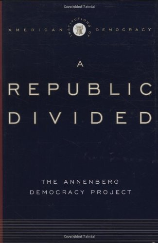 A Republic Divided: The Annenberg Democracy Project