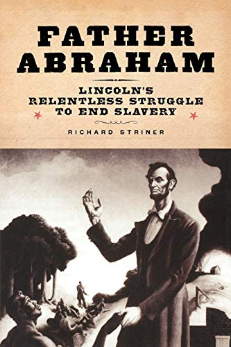 9780195325393: Father Abraham: Lincoln's Relentless Struggle to End Slavery