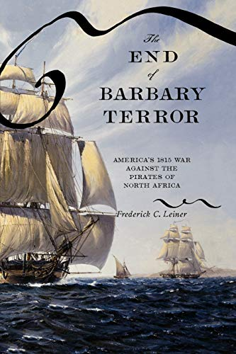 9780195325409: The End of Barbary Terror: America's 1815 War against the Pirates of North Africa