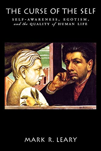 9780195325447: The Curse of the Self: Self-Awareness, Egotism, and the Quality of Human Life