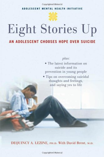 9780195325560: Eight Stories Up: An Adolescent Chooses Hope over Suicide (Adolescent Mental Health Initiative)