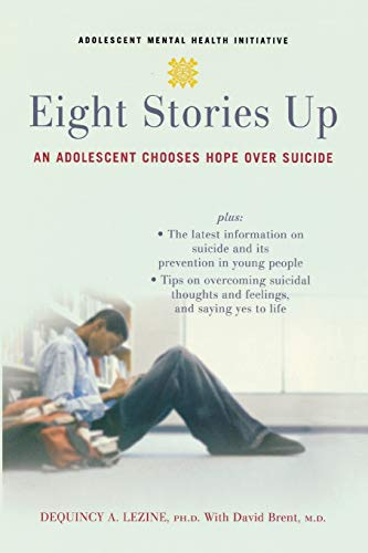 9780195325577: Eight Stories Up: An Adolescent Chooses Hope Over Suicide