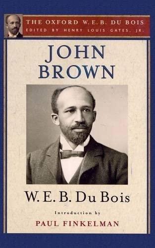 9780195325744: John Brown (The Oxford W. E. B. Du Bois)
