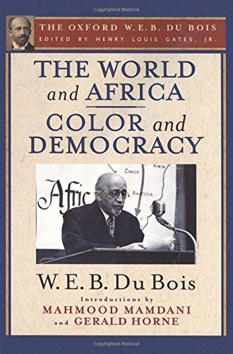 9780195325843: The World and Africa and Color and Democracy (The Oxford W. E. B. Du Bois)