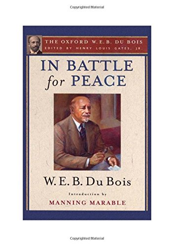 9780195325850: In Battle for Peace (The Oxford W. E. B. Du Bois): The Story of My 83rd Birthday