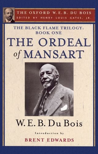 9780195325867: The Ordeal of Mansart (The Oxford W. E. B. Du Bois): The Black Flame Trilogy: Book One, The Ordeal of Mansart (The Oxford W. E. B. Du Bois)
