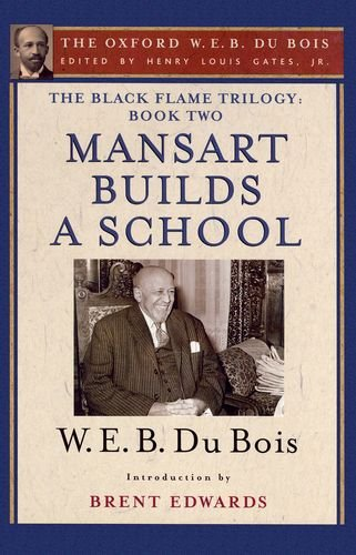 9780195325874: The Black Flame Trilogy: Book Two, Mansart Builds a School: The Oxford W. E. B. Du Bois, Volume 12