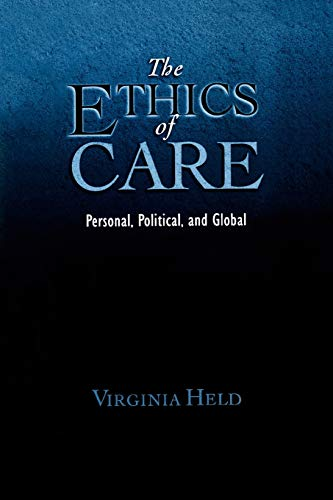 9780195325904: The Ethics of Care: Personal, Political, and Global: Personal, Political, Global