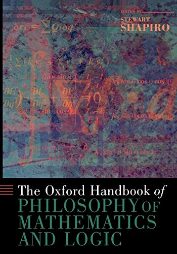 9780195325928: The Oxford Handbook of Philosophy of Mathematics and Logic (Oxford Handbooks)