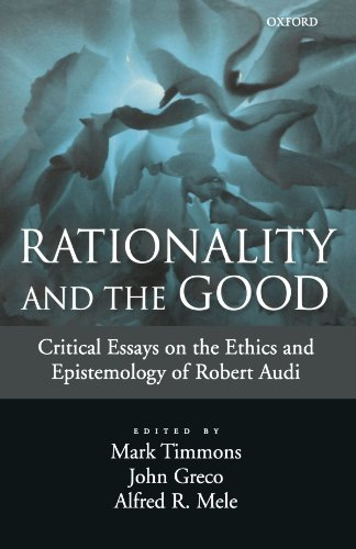 9780195326024: Rationality And The Good: Critical Essays on the Ethics and Epistemology of Robert Audi