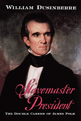 Slavemaster President: The Double Career of James: Dusinberre, William