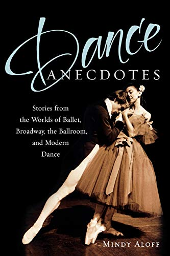 9780195326239: Dance Anecdotes: Stories from the Worlds of Ballet, Broadway, the Ballroom, and Modern Dance
