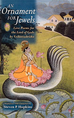 9780195326390: An Ornament for Jewels: Love Poems For The Lord of Gods, by Vedantadesika