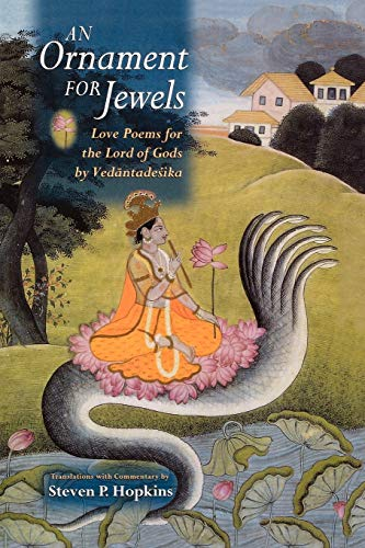 9780195326406: An Ornament for Jewels: Love Poems For The Lord of Gods, by Vedantadesika