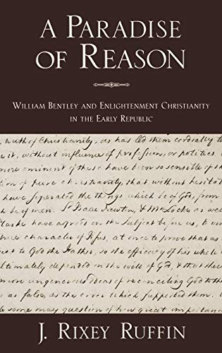 9780195326512: A Paradise of Reason: William Bentley and Enlightenment Christianity in the Early Republic (Religion in America)
