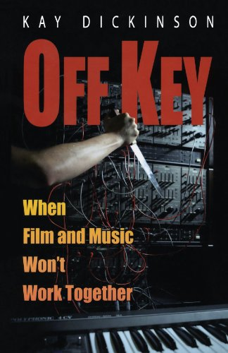 Off Key: When Film and Music Won't: Dickinson, Kay