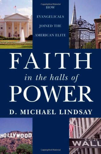 9780195326666: Faith in the Halls of Power: How Evangelicals Joined the American Elite