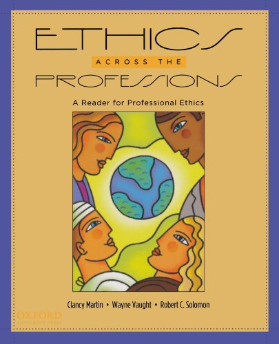 9780195326680: Ethics Across the Professions: A Reader for Professional Ethics