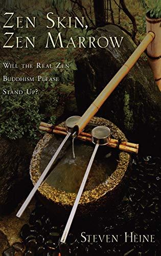 9780195326772: Zen Skin, Zen Marrow: Will the Real Zen Buddhism Please Stand Up?