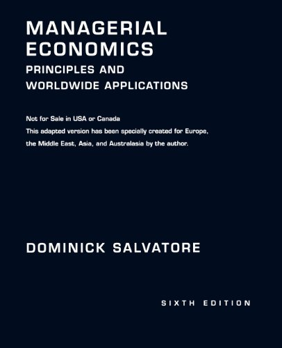 Managerial Economics: Principles and Worldwide Applications: Salvatore, Dominick