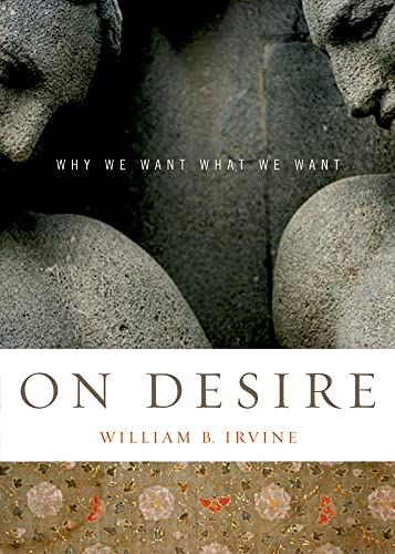 9780195327076: On Desire: Why We Want What We Want