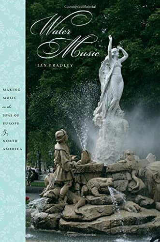 9780195327342: Water Music: Making Music in the Spas of Europe and North America