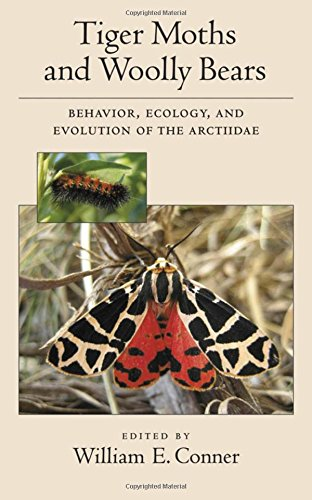 9780195327373: Tiger Moths and Woolly Bears: Behavior, Ecology, and Evolution of the Arctiidae