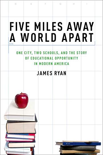 9780195327380: Five Miles Away, A World Apart: One City, Two Schools, and the Story of Educational Opportunity in Modern America