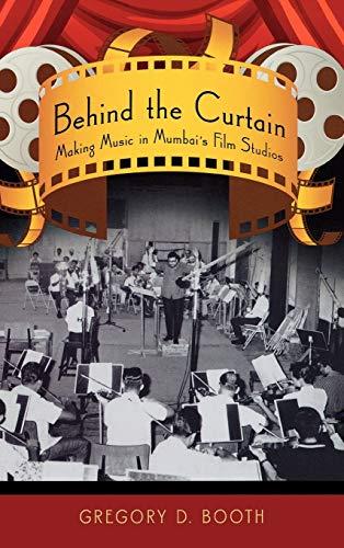 9780195327632: Behind the Curtain: Making Music in Mumbai's Film Studios