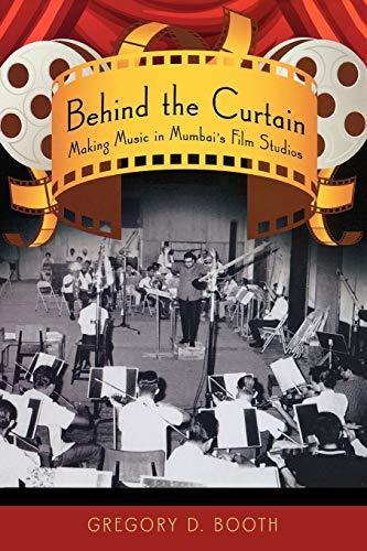 9780195327649: Behind the Curtain: Making Music in Mumbai's Film Studios