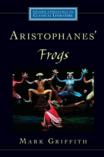 9780195327731: Aristophanes' Frogs (Oxford Approaches to Classical Literature)