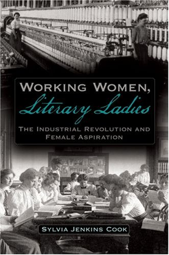 9780195327809: Working Women, Literary Ladies: The Industrial Revolution and Female Aspiration
