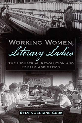 9780195327816: Working Women, Literary Ladies: The Industrial Revolution and Female Aspiration