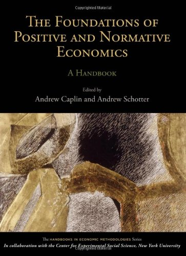 9780195328318: The Foundations of Positive and Normative Economics: A Handbook A Handbook (Handbooks of Economic Methodology)