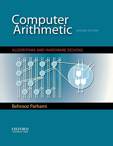 Computer Arithmetic: Algorithms and Hardware Designs (The Oxford Series in Electrical and Computer ...