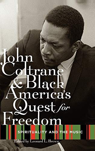 9780195328530: John Coltrane and Black America's Quest for Freedom: Spirituality and the Music