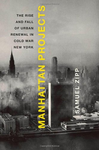 9780195328745: Manhattan Projects: The Rise and Fall of Urban Renewal in Cold War New York
